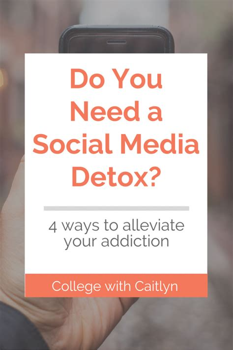 What S A Social Detox by College With Caitlyn 3 Things To Try When You Re