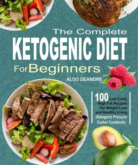 ketogenic cooker cookbook 100 irresistible low carb cooker recipes that will help you shed weight prevent disease and boost your confidence books the complete ketogenic diet for beginners 100 low carb