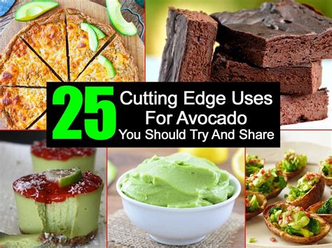 Tips Using Avocados by 25 Cutting Edge Uses For Avocado You Should Try