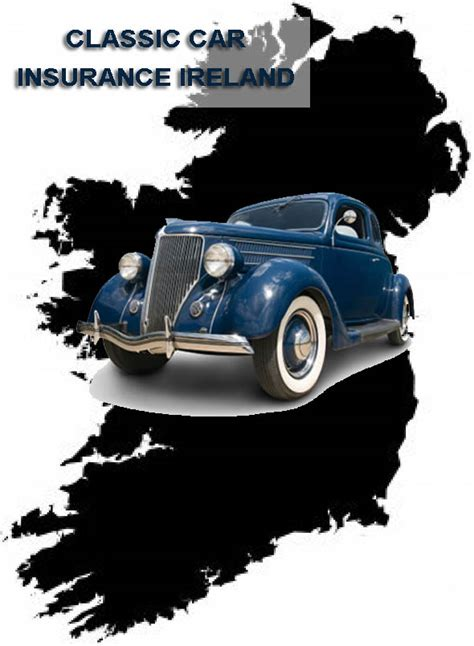 Classic Car Insurance Ireland classic car insurance what is classic car insurance