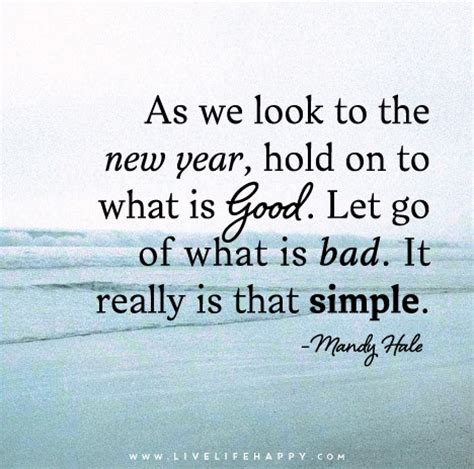 as we look to the new year hold on to what is good let