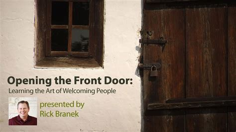 Rick S Front Door by Opening The Front Door Learning The Of Welcoming