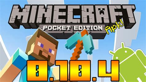 apk minecraft minecraft pocket edition 0 10 4 versi 243 n apk android