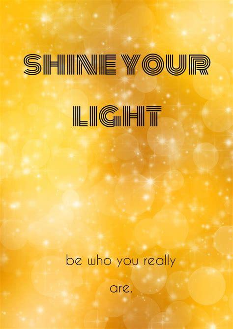 shine  light quote
