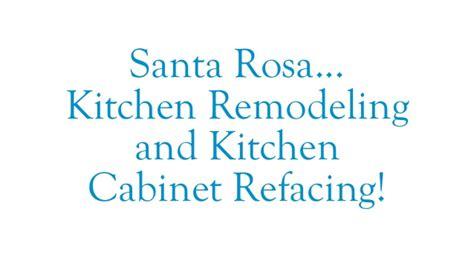 kitchen cabinet refacing santa rosa ca santa rosa kitchen remodeling kitchen cabinet refacing1