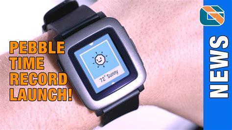 Pebble Time Smartwatch & New Kickstarter Record #PebbleTime   Tech and Geek