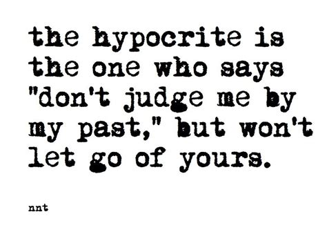 Is A Hypocrite by Hypocrite Quotes To Live By Quotesgram