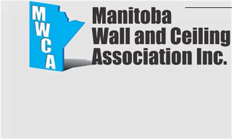 Wall And Ceiling Association by The Manitoba Wall Ceiling Association Mwca