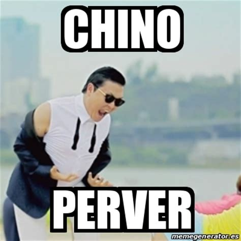 Chino Meme - meme gangnam style chino perver 16342542