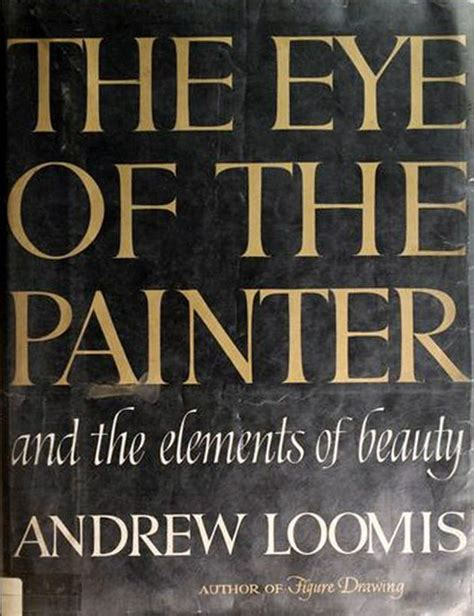 eye of the painter aprende a ilustrar gratis los libros de andrew loomis recursos
