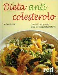 alimentazione anti colesterolo dieta anticolesterolo cassin