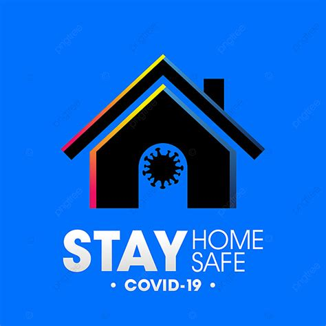 stay home stay safe  covid  stay home safe png