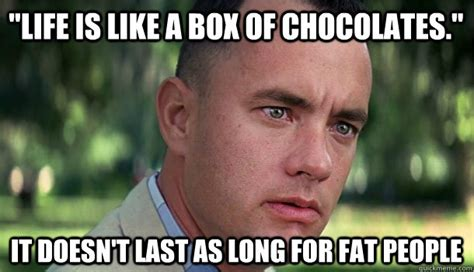 Life Is Like A Box Of Chocolates Meme - life is like a box of chocolates okay face