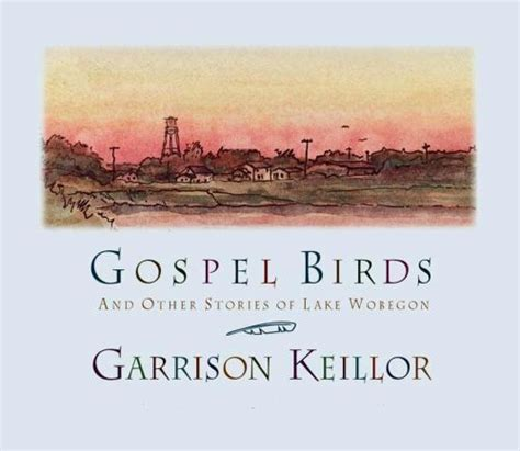 Gospel Birds And Other Stories Of Lake Wobegon By