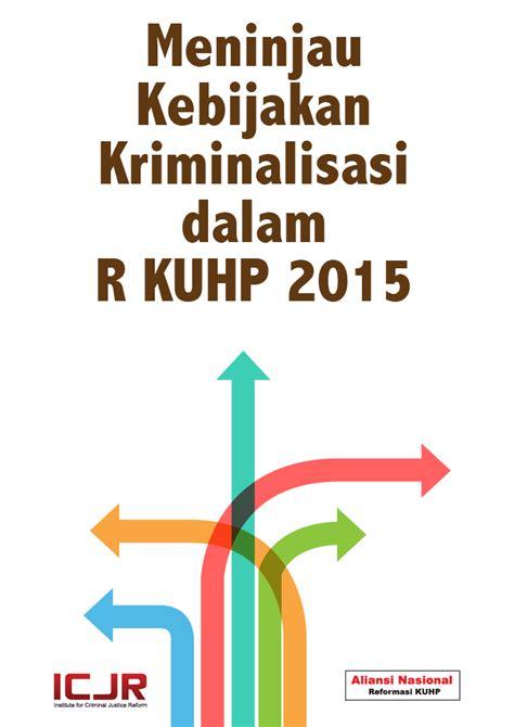 Penjatuhan Pidana Dua Prinsip Dasar Hukum Pidana meninjau kebijakan kriminalisasi dalam rkuhp 2015 aliansi nasional reformasi kuhp