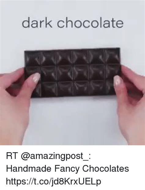 Dark Chocolate Meme - dark chocolate rt handmade fancy chocolates