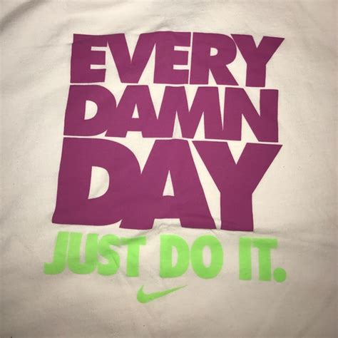 Every Damn Day Just Do It Nike X3086 Iphone 7 77 nike tops nike every damn day just do it