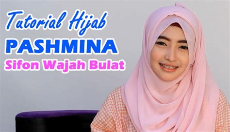 tutorial hijab simple pashmina sifon 25 tutorial hijab pashmina untuk wajah bulat yang simple