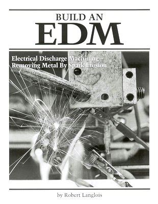 spark discharge books downloads build an edm electrical discharge machining