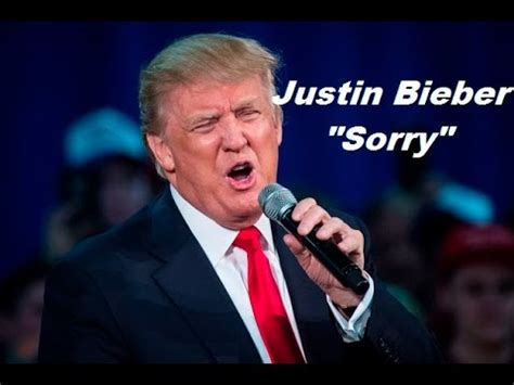 donald trump song donald trump sings justin bieber sorry youtube