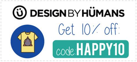 design by humans discount design by humans coupon code happy10 for 10 off plus a