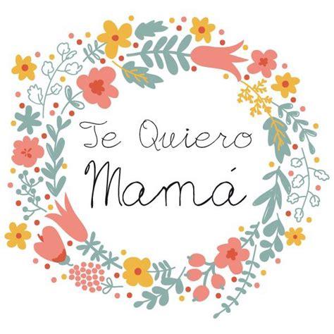 Calendario Que Sello Soy En El D 237 A De La Madre Te Quiero Mam 225 Mami