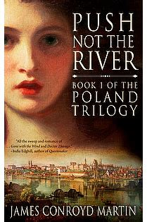 the the passage series volume 1 books push not the river the poland trilogy book 1 volume 1
