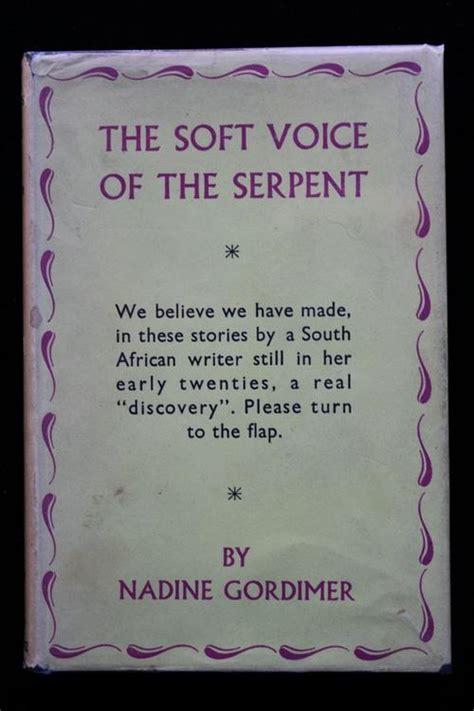 Soft Voice Of The Serpent Essay by Editions The Soft Voice Of The Serpent By Nadine Gordimer Author S Second Book Was