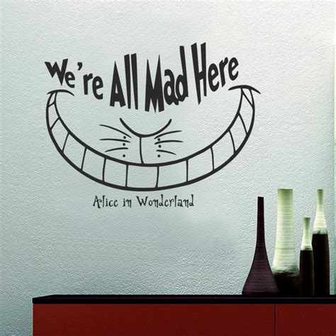alice in wonderland home decor we re all mad here alice in wonderland smile cheshire cat
