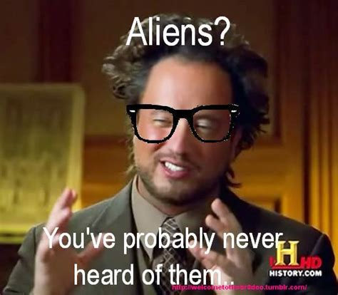 History Channel Aliens Meme - history channel meme ancient aliens guy history channel