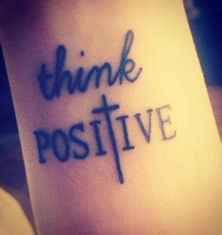Tattoo Quotes Positive Thinking | quote tattoo quot think positive quot 176 quote tattoos
