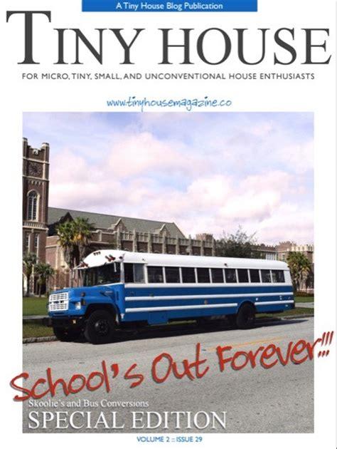 Houses Magazine tiny house magazine issue 29 school bus conversions