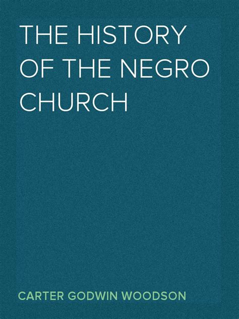 the history of the negro church books the history of the negro church by godwin woodson