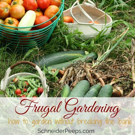 Frugal Gardening by Frugal Gardening Tips Gardening Without Breaking The Bank