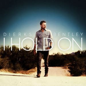dierks bentley review single review dierks bentley i hold on roughstock
