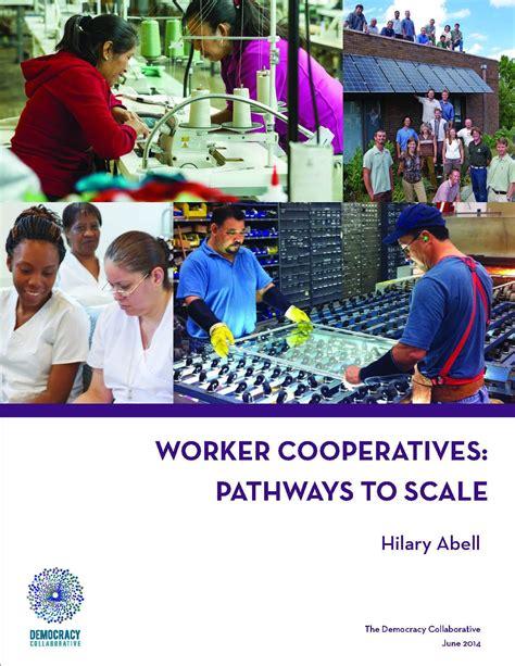 Community Development Worker by Worker Cooperatives Origin Stories And Development Strategies Community Wealth Org