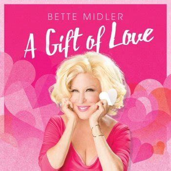 bette midler songs a gift of by bette midler album lyrics musixmatch