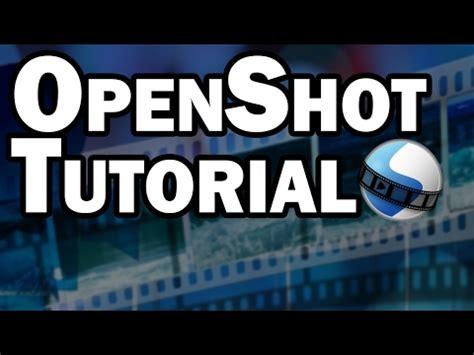 tutorial openshot linux the basics part 2 openshot video editor tutorial doovi