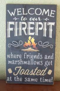 Firepit Signs Large Size Welcome To Our Firepit Where Friends And Marshmallows Get Toasted At The Same Time