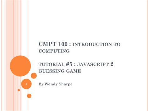 javascript tutorial ppt slides ppt cmpt 100 introduction to computing tutorial 5