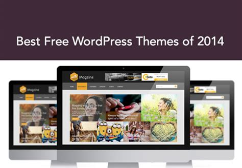 wordpress themes free best 2014 best must have free wordpress themes of 2014