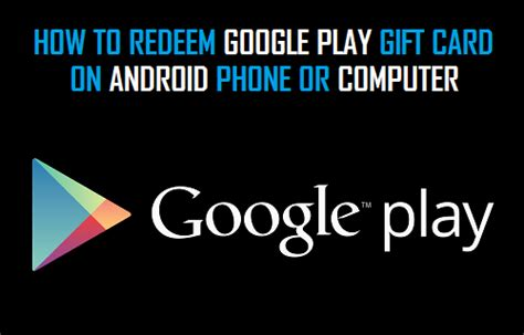 How To Redeem Google Play Gift Card On Android Phone - how to redeem google play gift cards on abdroid phone or pc