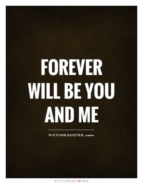 i ll be you and you be me a vintage ode to friendship and i will always you quotes sayings i will always