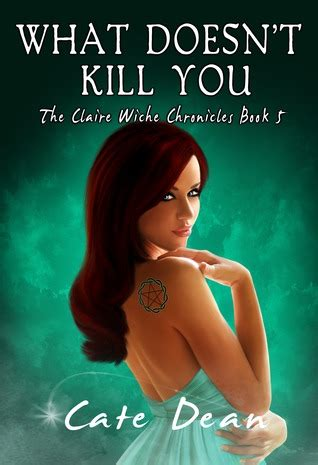What Doesnt A Book Out by What Doesn T Kill You By Cate Dean