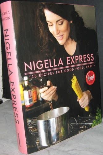 nigella express nigella express 130 recipes for good food fast nigella