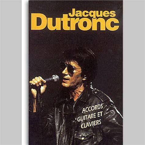 jacques dutronc guitare jacques dutronc paroles et accords songbook d artiste
