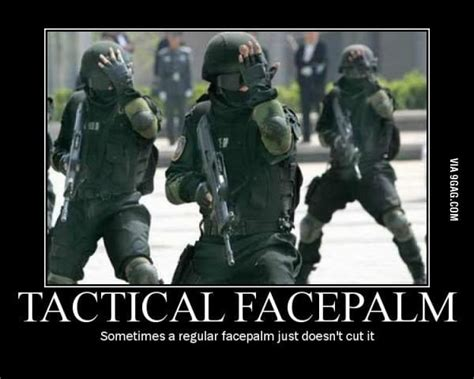 tactical facepalm 9gag