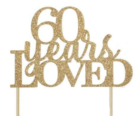 60 Years of Love Cake Topper   All About Details
