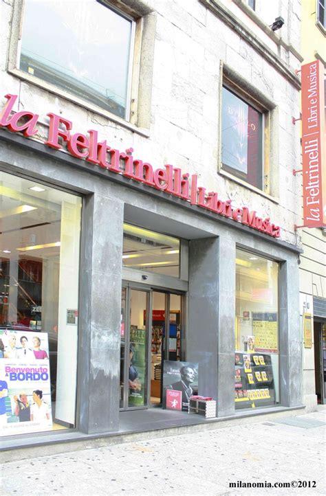 libreria feltrinelli orari la feltrinelli libri e musica milanomia