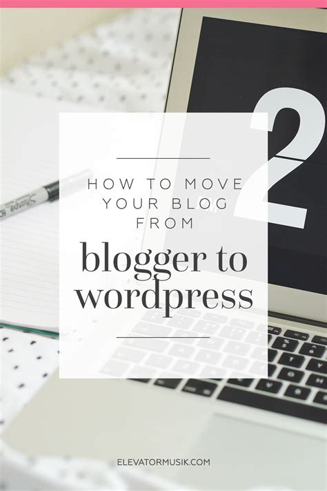 how to move your wordpress blog to a new domain how to move your blog from blogger to wordpress